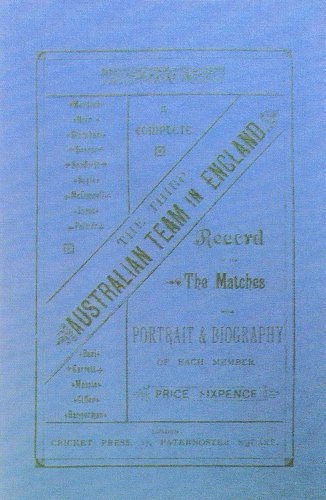 The Third Australian Team in England 1882: A Complete Record of All the Matches with Portraits and Biography of Each Member