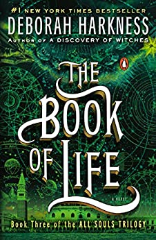 The Book of Life: A Novel (All Souls Trilogy, Book 3) van [Harkness, Deborah]