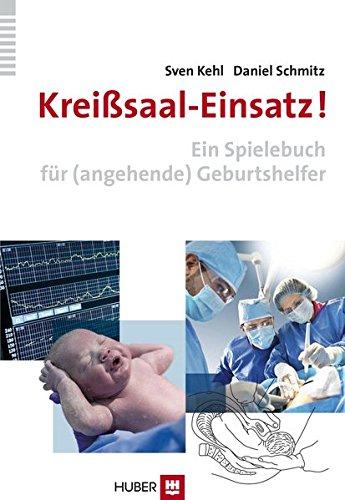 Kreißsaal-Einsatz!: Ein Spielebuch für (angehende) Geburtshelfer
