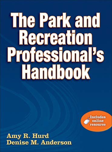The Park and Recreation Professional's Handbook with Online Resource [With Web Access] por Amy R. Hurd