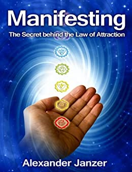 Manifesting: The Secret behind the Law of Attraction by [Janzer, Alexander]