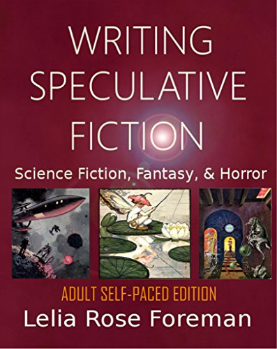 Writing Speculative Fiction: Science Fiction, Fantasy, and Horror: Adult Self-Paced Edition (English Edition)