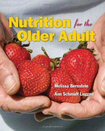 Nutrition For The Older Adult by Bernstein, Melissa, Luggen, Ann Schmidt (2009) Paperback par Melissa, Luggen, Ann Schmidt Bernstein