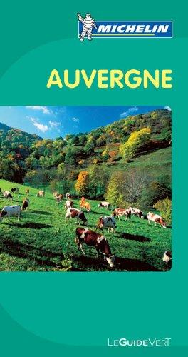 Guide Vert - AUVERGNE (GUIDES VERTS/GROEN MICHELIN)