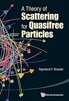 A Theory Of Scattering For Quasifree Particles por Raymond F Streater epub