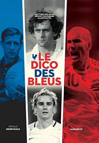 Le dico des bleus par Matthieu Delahais, Bruno Colombari, Alain Dautel