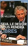 Seul le devoir nous rendra libres par Villepin