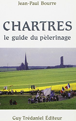 Chartres. Guide du plerinage