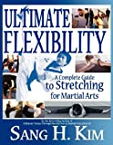 Image de Ultimate Flexibility: A Complete Guide to Stretching for Martial Arts (English E
