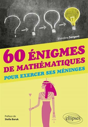 60 énigmes de mathématiques pour exercer ses méninges - Préface de Stella Baruk par Blandine Sergent