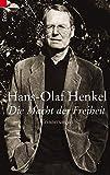 Die Macht der Freiheit: Erinnerungen - Hans-Olaf Henkel