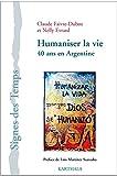Telecharger Livres Humaniser la Vie 40 Ans en Argentine (PDF,EPUB,MOBI) gratuits en Francaise