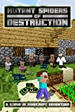Mutant Spiders of Destruction: A Steve in Minecraft Adventure (Steve and Dr. Jakesh Adventures Book 1)