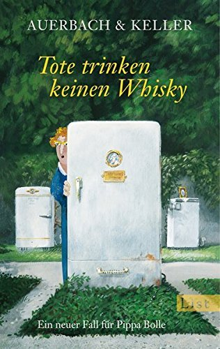 Tote trinken keinen Whisky: Ein neuer Fall für Pippa Bolle by Auerbach & Keller (2014-09-12)