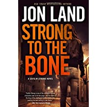 Strong to the Bone: A Caitlin Strong Novel