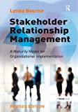 Stakeholder Relationship Management: A Maturity Model for Organisational Implementation: 1