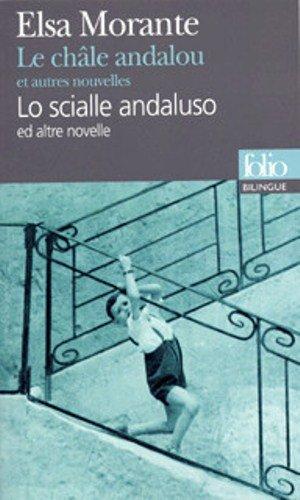 Le Châle andalou et autres nouvelles (édition bilingue français/italien) par Elsa Morante