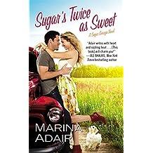 Sugar's Twice as Sweet: Sugar, Georgia: Book 1 by Marina Adair (2014-11-25)