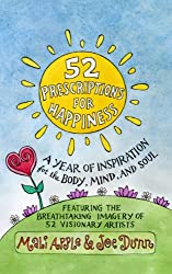 52 Prescriptions for Happiness: A Year of Inspiration for the Body, Mind, and Soul (English Edition)