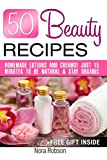 50 Beauty Recipes Homemade lotions and creams! Just 15 minutes to be natural & stay organic