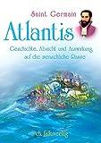 Atlantis: Geschichte, Absicht und Auswirkung auf die menschliche Rasse - Petronella Tiller