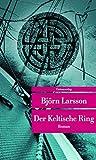 Der Keltische Ring (Unionsverlag Taschenbücher) - Björn Larsson