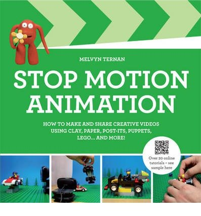 [(Stop-Motion Animation: How to Make and Share Creative Videos)] [ By (author) Melvyn Ternan ] [October, 2013]