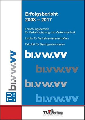 Erfolgsbericht 2008 – 2017: Forschungsbereich für Verkehrsplanung und Verkehrstechnik
