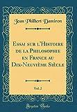 essai sur l histoire de la philosophie en france au dix neuvi?me si?cle vol 2 classic reprint