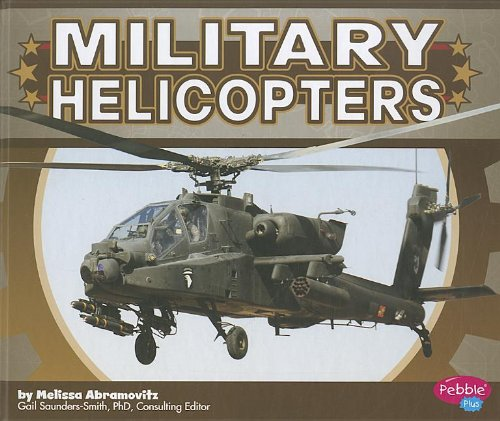 Military Helicopters (Pebble Plus: Military Machines) - Plus Puffer