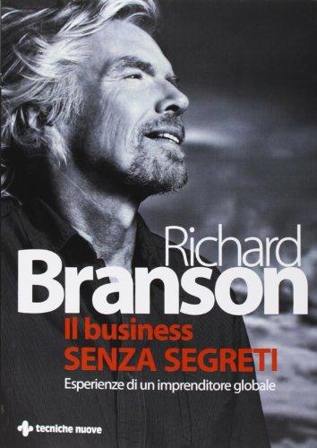 Il business senza segreti. Esperienze di un imprenditore globale (Gestione d'impresa)