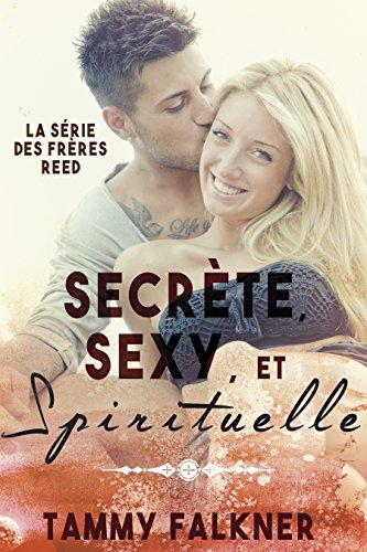 Secrète, Sexy et Spirituelle (La série des frères Reed t. 2) par [Falkner, Tammy]