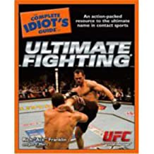 The Complete Idiot's Guide to Ultimate Fighting (Complete Idiot's Guides (Lifestyle Paperback))