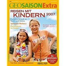 GEO Saison Extra/Reisen mit Kindern 2007