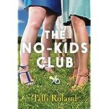 The No-Kids Club by Talli Roland (2014-06-03)