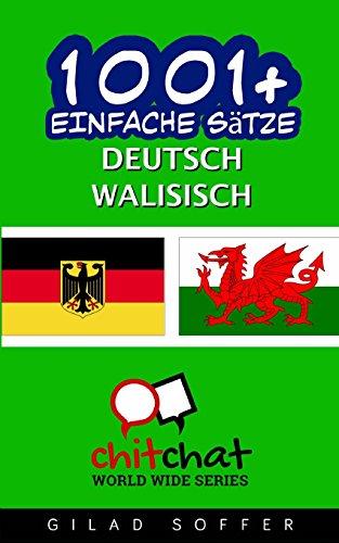 1001+ Einfache Sätze Deutsch - Walisisch