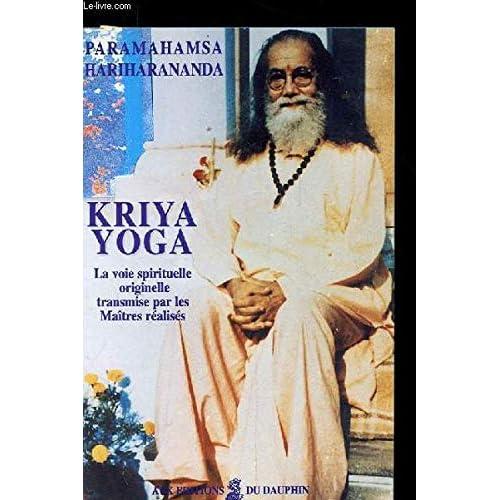 Kriya yoga. La voie spirituelle originelle transmise par les maîtres réalisés
