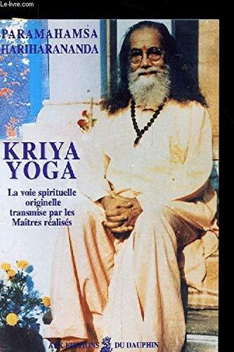 Kriya yoga. La voie spirituelle originelle transmise par les maîtres réalisés par Paramahamda Hariharananda