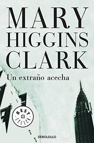 Un extraño acecha por Mary Higgins Clark
