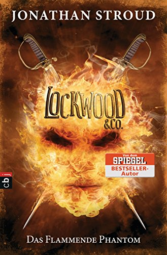Lockwood & Co. - Das Flammende Phantom (Die Lockwood & Co.-Reihe 4)
