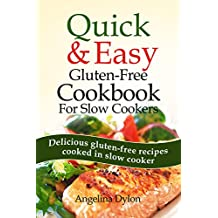 Quick and Easy Gluten-Free Cookbook for Slow Cookers: Delicious gluten-free recipes cooked in slow cooker (English Edition)