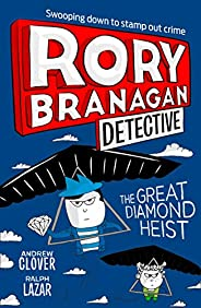 The Great Diamond Heist: Book 7 (Rory Branagan (Detective))