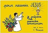 Pour recevoir Jésus je prépare ma première communion