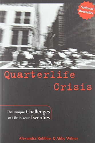 [Quarterlife Crisis] The Unique Challenges of Life in Your Twenties ] BY [Robbins, Alexandra]Paperback