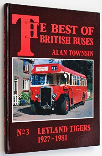 Best of British Buses: Leyland Tigers, 1927-81 No. 3 Leyland Tiger