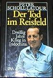 Der Tod im Reisfeld. Dreißig Jahre Krieg in Indochina - Peter Scholl-Latour