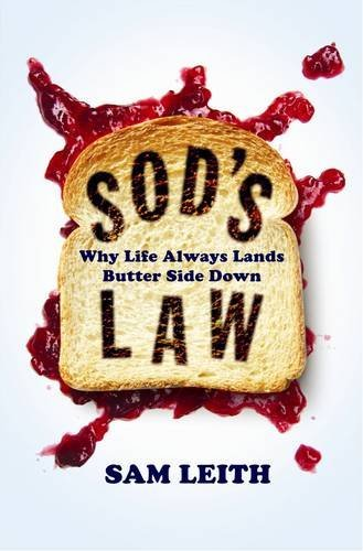 Sod's Law: Why Life Always Falls Butter Side Down by Sam Leith (2009-11-01)
