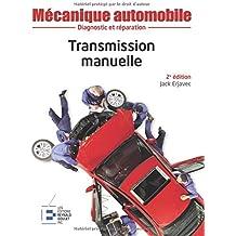 Transmission manuelle: Diagnostic et réparation.