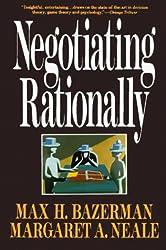 Negotiating Rationally by Max H. Bazerman (1992-01-30)