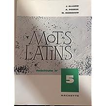 MOTS LATINS -FASCICULE N°5